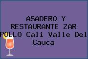ASADERO Y RESTAURANTE ZAR POLLO Cali Valle Del Cauca