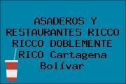 ASADEROS Y RESTAURANTES RICCO RICCO DOBLEMENTE RICO Cartagena Bolívar