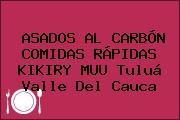 ASADOS AL CARBÓN COMIDAS RÁPIDAS KIKIRY MUU Tuluá Valle Del Cauca