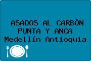 ASADOS AL CARBÓN PUNTA Y ANCA Medellín Antioquia