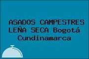 ASADOS CAMPESTRES LEÑA SECA Bogotá Cundinamarca