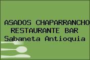 ASADOS CHAPARRANCHO RESTAURANTE BAR Sabaneta Antioquia