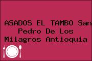 ASADOS EL TAMBO San Pedro De Los Milagros Antioquia