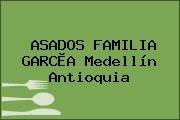 ASADOS FAMILIA GARCÌA Medellín Antioquia