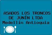ASADOS LOS TRONCOS DE JUNÍN LTDA Medellín Antioquia