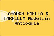 ASADOS PAELLA & PARRILLA Medellín Antioquia