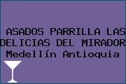 ASADOS PARRILLA LAS DELICIAS DEL MIRADOR Medellín Antioquia