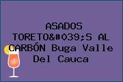 ASADOS TORETO'S AL CARBÓN Buga Valle Del Cauca