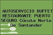 AUTOSERVICIO BUFFET RESTAURANTE PUERTO SEGURO Cúcuta Norte De Santander