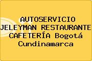 AUTOSERVICIO JELEYMAN RESTAURANTE CAFETERÍA Bogotá Cundinamarca