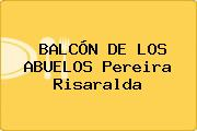 BALCÓN DE LOS ABUELOS Pereira Risaralda