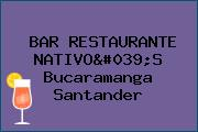 BAR RESTAURANTE NATIVO'S Bucaramanga Santander