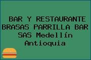 BAR Y RESTAURANTE BRASAS PARRILLA BAR SAS Medellín Antioquia