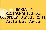 BARES Y RESTAURANTES DE COLOMBIA S.A.S. Cali Valle Del Cauca