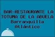 BAR-RESTAURANTE LA TOTUMA DE LA ABUELA Barranquilla Atlántico