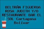 BELTRÁN FIGUEROA ROSA JUDITH Y/O RESTAURANTE BAR EL SOL Cartagena Bolívar