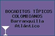 BOCADITOS TÍPICOS COLOMBIANOS Barranquilla Atlántico