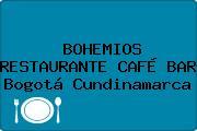 BOHEMIOS RESTAURANTE CAFÉ BAR Bogotá Cundinamarca