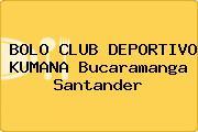 BOLO CLUB DEPORTIVO KUMANA Bucaramanga Santander