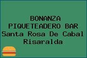 BONANZA PIQUETEADERO BAR Santa Rosa De Cabal Risaralda