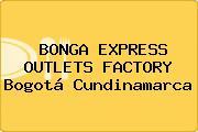 BONGA EXPRESS OUTLETS FACTORY Bogotá Cundinamarca