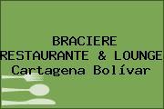 BRACIERE RESTAURANTE & LOUNGE Cartagena Bolívar
