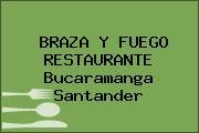 BRAZA Y FUEGO RESTAURANTE Bucaramanga Santander
