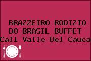 BRAZZEIRO RODIZIO DO BRASIL BUFFET Cali Valle Del Cauca