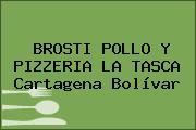 BROSTI POLLO Y PIZZERIA LA TASCA Cartagena Bolívar