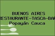 BUENOS AIRES RESTAURANTE-TASCA-BAR Popayán Cauca