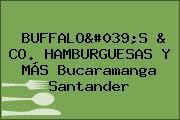 BUFFALO'S & CO. HAMBURGUESAS Y MÁS Bucaramanga Santander