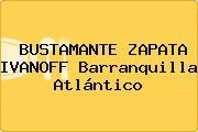 BUSTAMANTE ZAPATA IVANOFF Barranquilla Atlántico
