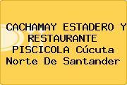 CACHAMAY ESTADERO Y RESTAURANTE PISCICOLA Cúcuta Norte De Santander