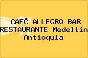 CAFÈ ALLEGRO BAR RESTAURANTE Medellín Antioquia