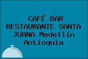 CAFÉ BAR RESTAURANTE SANTA JUANA Medellín Antioquia