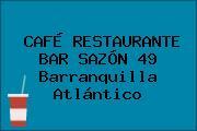 CAFÉ RESTAURANTE BAR SAZÓN 49 Barranquilla Atlántico