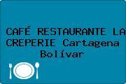 CAFÉ RESTAURANTE LA CREPERIE Cartagena Bolívar