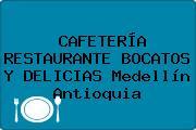 CAFETERÍA RESTAURANTE BOCATOS Y DELICIAS Medellín Antioquia