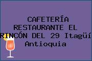 CAFETERÍA RESTAURANTE EL RINCÓN DEL 29 Itagüí Antioquia