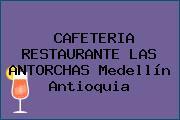 CAFETERIA RESTAURANTE LAS ANTORCHAS Medellín Antioquia