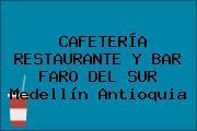 CAFETERÍA RESTAURANTE Y BAR FARO DEL SUR Medellín Antioquia