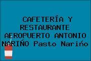 CAFETERÍA Y RESTAURANTE AEROPUERTO ANTONIO NARIÑO Pasto Nariño