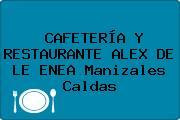 CAFETERÍA Y RESTAURANTE ALEX DE LE ENEA Manizales Caldas