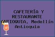 CAFETERÍA Y RESTAURANTE ANTIOQUIA. Medellín Antioquia
