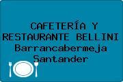 CAFETERÍA Y RESTAURANTE BELLINI Barrancabermeja Santander