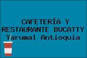 CAFETERÍA Y RESTAURANTE BUCATTY Yarumal Antioquia