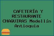 CAFETERÍA Y RESTAURANTE CHAQUIRAS Medellín Antioquia