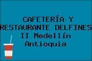 CAFETERÍA Y RESTAURANTE DELFINES II Medellín Antioquia