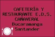 CAFETERÍA Y RESTAURANTE E.D.S. CAÑAVERAL Bucaramanga Santander