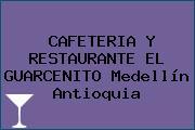 CAFETERIA Y RESTAURANTE EL GUARCENITO Medellín Antioquia